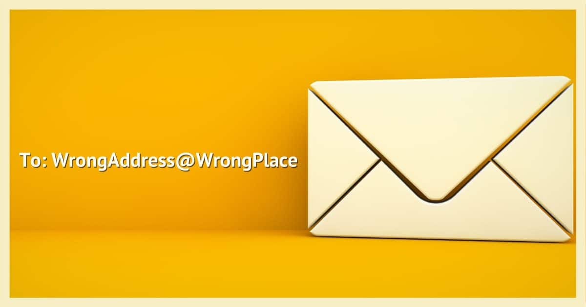 To: Wrong Address @ Wrong Place