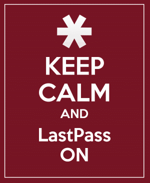 Keep Calm and LastPass On