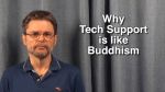 Why Tech Support is Like Buddhism
