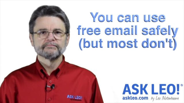 You Can use Free Email Safely (but most people don't)