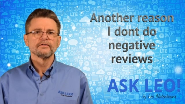 Another reason I don't do negative reviews
