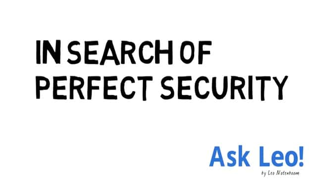 In Search of Perfect Security