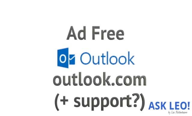 Ad Free Outlook.com - With Support?