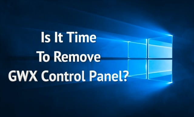 Is It Time To Remove GWX Control Panel