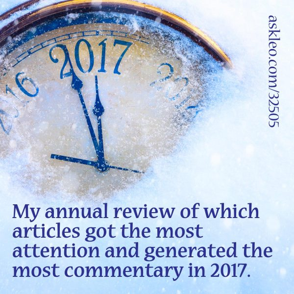 My annual review of which articles got the most attention and generated the most commentary in 2017.