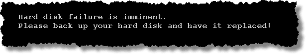 Hard disk failure is imminent
