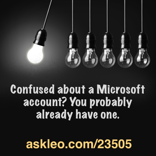 Confused about a Microsoft account? You probably already have one.