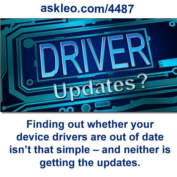 Finding out whether your device drivers are out of date isn't that simple – and neither is getting the updates.