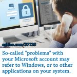 "So-called ""problems"" with your Microsoft account may refer to Windows, or to other applications on your system."