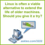 Linux is often a viable alternative to extend the life of older machines. Should you give it a try?