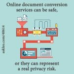 Online document conversion services can be safe, or they can represent a real privacy risk.