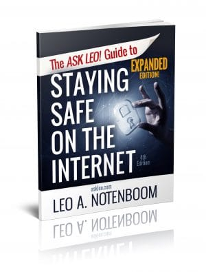 The Ask Leo Guide to Staying Safe on the Internet Expanded Edition