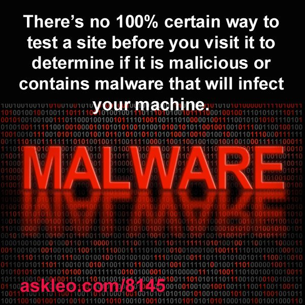 There's no 100% certain way to test a site before you visit it to determine if it is malicious or contains malware that will infect your machine.