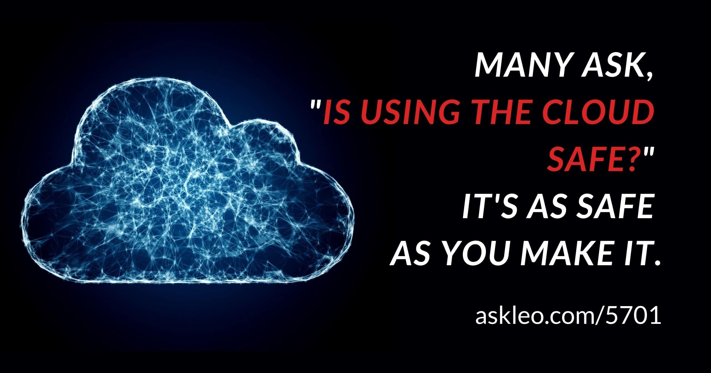 Is Using the Cloud Safe?