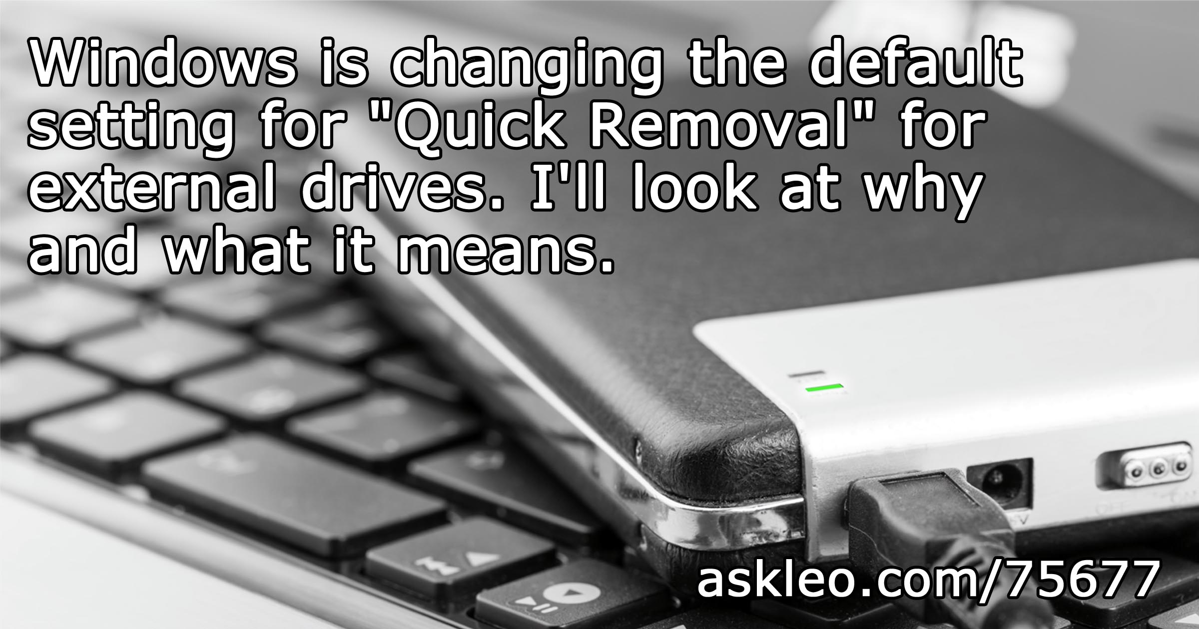 """What is """"Quick Removal"""" and How is it Changing in Windows 10?"""