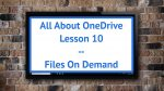 All About OneDrive -- Files On Demand
