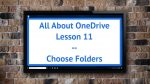 All About OneDrive - Lesson 11 - Choose Folders