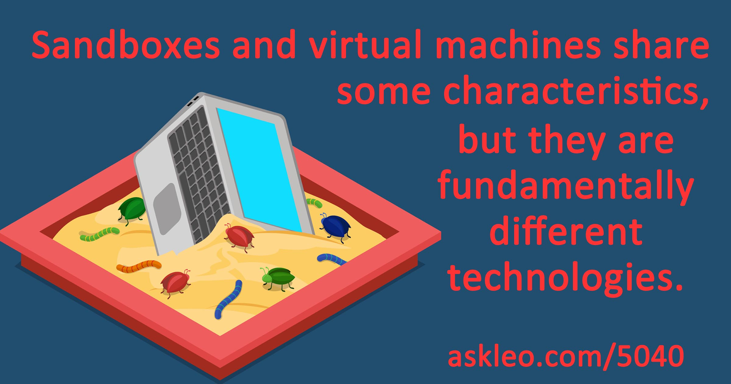 What's the Difference Between a Sandbox and a Virtual Machine?