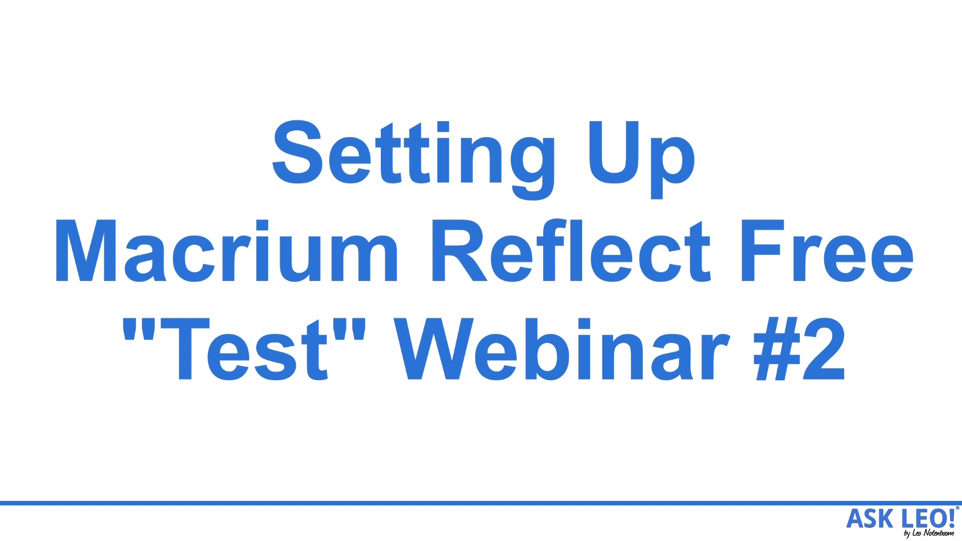 Setting Up Macrium Reflect Free (Webinar #2)