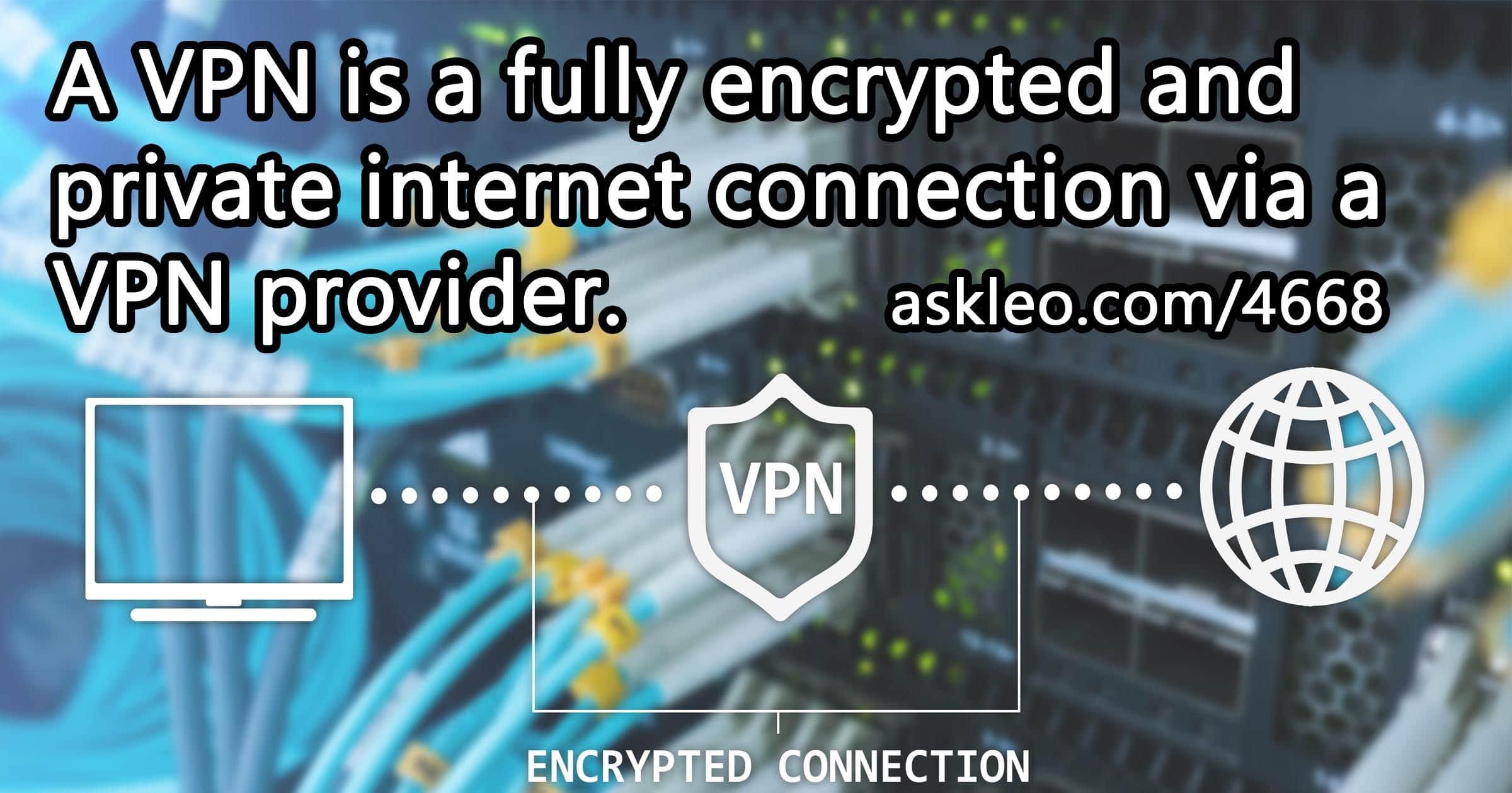 How does a VPN protect me?