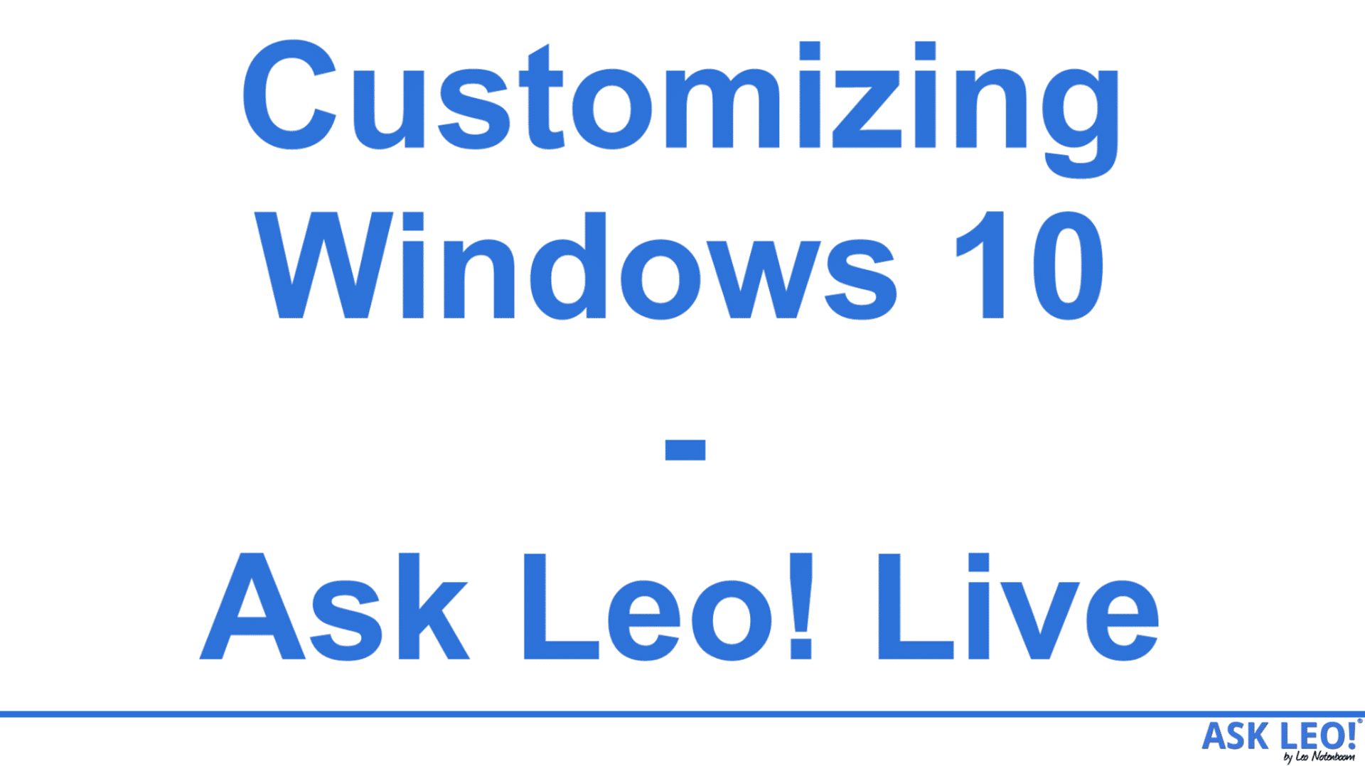 Customizing Windows 10 - Ask Leo! Live