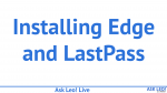 Installing Edge and LastPass - Ask Leo! Live