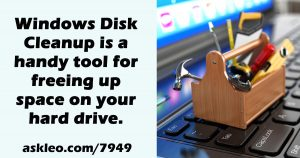 Using Disk Cleanup in Windows 10 - Including What To Clean Up