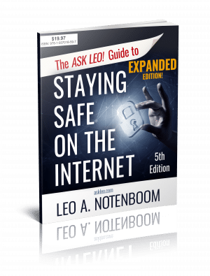 The Ask Leo! Guide To Staying Safe On The Internet v5 - Expanded Edition